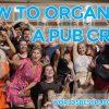 how to organise a pub crawl