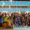 how to organise a pub crawl fundraiser.