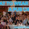what to wear pub crawl